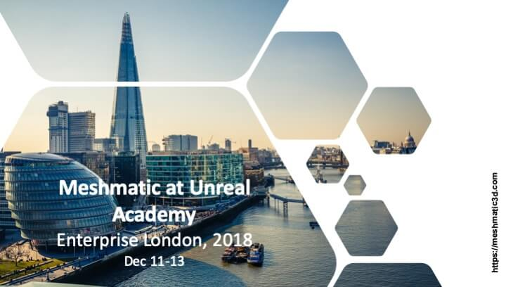 Meshmatic at Unreal Academy London