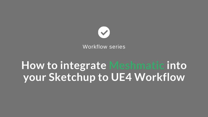 Sketchup-to-UE4-workflow