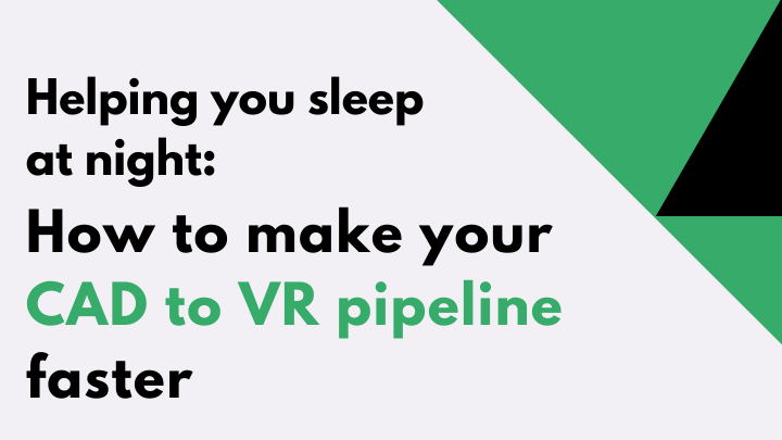 How to speed up your pipeline for CAD to VR