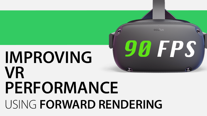 Improving VR performance using forward rendering