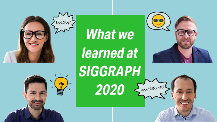3 takeaways from SIGGRAPH 2020 virtual conference